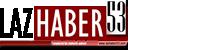Lazhaber53 | Rize Haberleri | Artvin Haberleri | Karadeniz Haberler