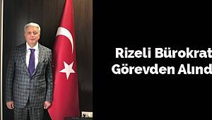 Rizeli Bürokrat Karaoğlu Görevden Alındı