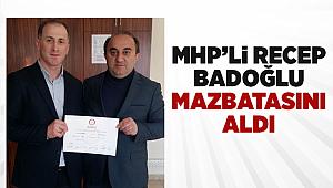MHP'li Recep BADOĞLU Mazbatasını Aldı.