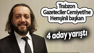 Trabzon Gazeteciler Cemiyeti'ne Hemşinli başkan