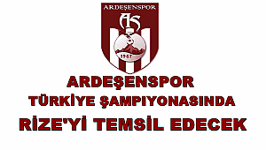 Rize'yi Türkiye Şampiyonasında Ardeşenspor Temsil Edecek..