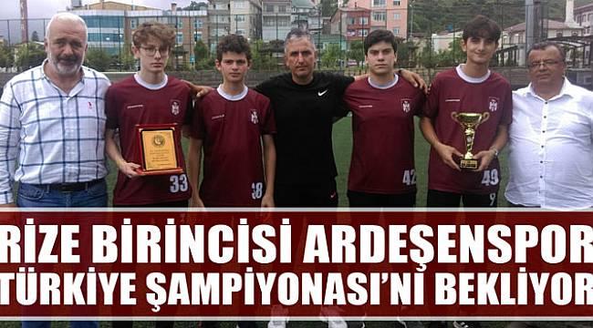 Ardeşenspor Türkiye Şampiyonasında Rize'yi Temsil Edecek...