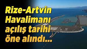 Rize-Artvin Havalimanı açılış tarihi öne alındı