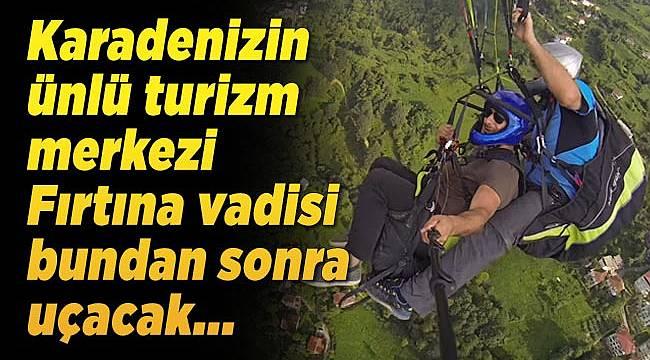 Karadenizin ünlü turizm merkezi Fırtına vadisi bundan sonra uçacak...
