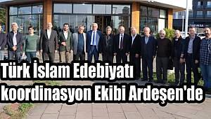 Türk İslam Edebiyatı koordinasyon Ekibi Ardeşen'de