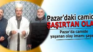 Pazar'da camide yaşanan olay imamı şaşırttı