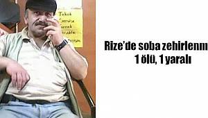 Rize'de Soba Zehirlenmesi 1 Ölü, 1 Yaralı
