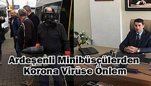 Ardeşenli Minibüsçülerden Korona Virüse Önlem