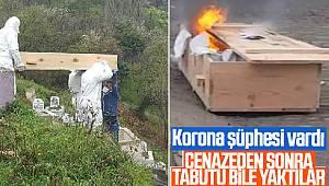 Korona şüphesi nedeniyle tabutu cenazeden sonra yakıldı