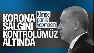 Erdoğan: Salgın hala kontrolümüz altında
