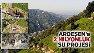 Ardeşen'e 2 Milyon'luk Su Projesi