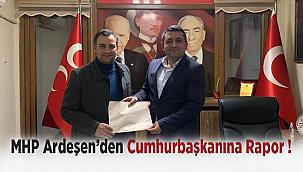 MHP Ardeşen'den Cumhurbaşkanına Rapor !